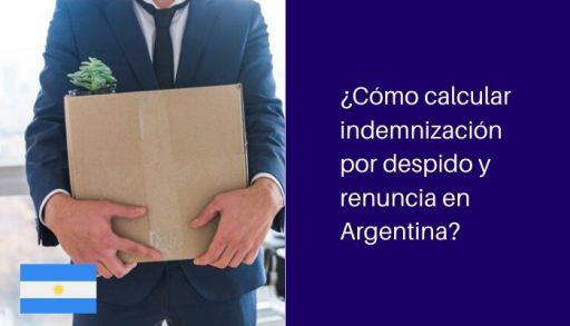 calcular indemnizacion por despido o renuncia argentina