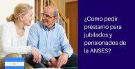 préstamos jubilados y pensionados ANSES