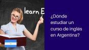 donde estudiar curso de ingles argentina