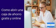 ¿Cómo abrir una caja de ahorro gratis y online?