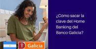 sacar la clave del Home Banking del Banco Galicia