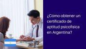 certificado de aptitud psicofísica en Argentina