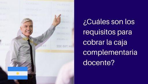 cuanto paga la caja complementaria docente y que requisitos cumplir