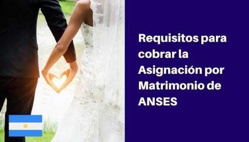 requisitos asignación por matrimonio